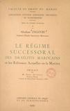 Abraham Zagouri et Paul Decroux - Le régime successoral des Israélites marocains et les réformes actuelles en la matière.