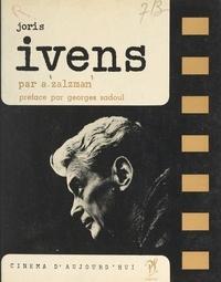 Abraham Zalzman et Pierre Lherminier - Joris Ivens.