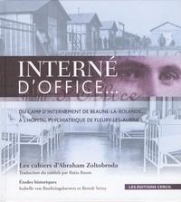 Abraham Zoltobroda - Interné d'office... : du camp d'internement de Beaune-la-Rolande. - .. à l'hôpital psychiatrique de Fleury-les-Aubrais.