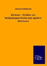 Abraxas - Studien zur Religionsgeschichte des spätern Altertums.