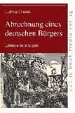 Abrechnung eines deutschen Bürgers - Lebenserinnerungen.