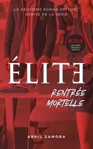 Abril Zamora - Élite (la série Netflix) - Rentrée mortelle.