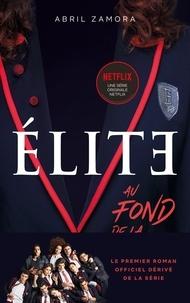 Abril Zamora - Élite - Le premier roman officiel dérivé de la série Netflix - Au fond de la classe.