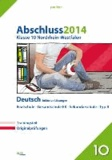 Abschluss 2014 Klasse 10 Nordrhein-Westfalen Deutsch inkl. Lösungen - Prüfungsaufgaben, 5 Aufgabensätze + großer Trainingsteil, inklusive Lösungen.
