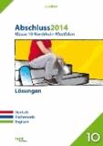 Abschluss 2014 Klasse 10 Nordrhein-Westfalen Lösungen - Lösungen zu Abschluss 2014, Prüfungsaufgaben + großer Trainingsteil, 5 Aufgabensätze.