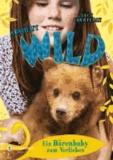 Absolut WILD - Ein Bärenbaby zum Verlieben.