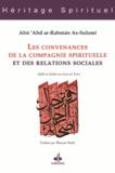 Abû 'Abd ar-Rahmân As-Sulamî - Les convenances de la compagnie spirituelle et des relations sociales - Adâb as-Suhba wa husn al-'Ichra.