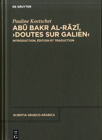 Abu Bakr al-Razi et Pauline Koetschet - Doutes sur Galien.