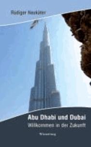 Abu Dhabi und Dubai - Willkommen in der Zukunft.