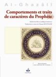 Abû-Hâmid Al-Ghazâlî - Comportements et traits de caractères du prophète - Livre 10/10, tome 2.
