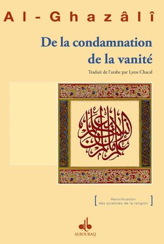Abû-Hâmid Al-Ghazâlî - De la condamnation de la vanité.