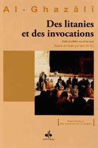 Abû-Hâmid Al-Ghazâlî - Des litanies et des invocations.