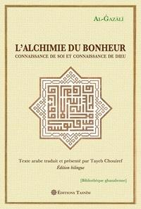 Abû-Hâmid Al-Ghazâlî - L'alchimie du bonheur - Connaissance de soi et connaissance de Dieu.