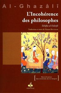 Abû-Hâmid Al-Ghazâlî - L'Incohérence des philosophes - Tahâfut al-Falâsifâ.