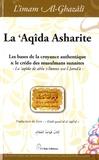 Abû-Hâmid Al-Ghazâlî - La 'Aqîda Asharite - Les bases de la croyance authentique & le crédo des musulmans sunnites.