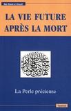 Abû-Hâmid Al-Ghazâlî - La Perle précieuse - Exposé sur la vie future après la mort.