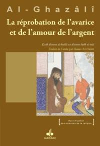 Abû-Hâmid Al-Ghazâlî - La réprobation de l'avarice et de l'amour de l'argent.