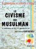 Abû-Hâmid Al-Ghazâlî - LE CIVISME DU MUSULMAN. - La commanderie du bien et le pourchas du mal.