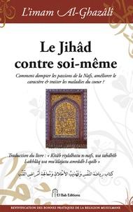 Histoiresdenlire.be Le Jihâd contre soi-même ? - Comment dompter les passions de la Nafs, améliorer le caractère et traiter les maladies du coeur ? Image
