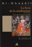 Abû-Hâmid Al-Ghazâlî - Le livre de la méditation - Kitâb al-tafakkur.