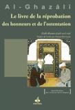 Abû-Hâmid Al-Ghazâlî - Le livre de la réprobation des honneurs et de l'ostentation.