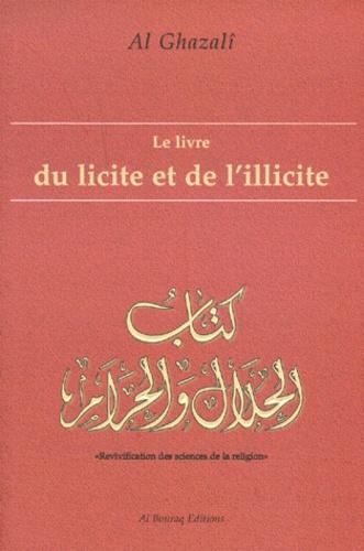 Abû-Hâmid Al-Ghazâlî - Le livre du licite et de l'illicite.