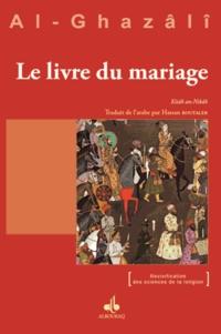 Abû-Hâmid Al-Ghazâlî - Le livre du mariage.