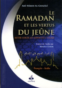 Le Ramadan et les vertus du Jeûne- Edition bilingue Arabe-Français - Abû-Hâmid Al-Ghazâlî |