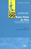Abû-Hâmid Al-Ghazâlî - Les 99 beaux noms de Dieu - Concis du Maqsad al-asnâ fî sharh asmâ'i-Llah al-husnâ.