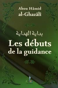 Abû-Hâmid Al-Ghazâlî - Les débuts de la guidance.