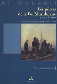 Abû-Hâmid Al-Ghazâlî - Les piliers de la Foi Musulmane.