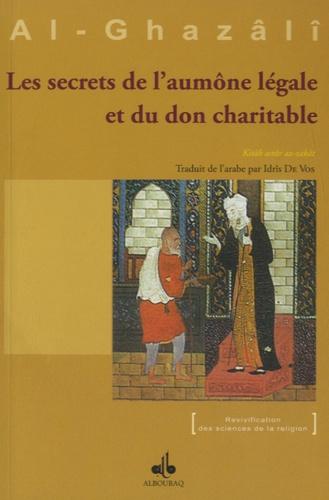 Abû-Hâmid Al-Ghazâlî - Les secrets de l'aumône légale et du don charitable.