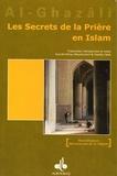 Abû-Hâmid Al-Ghazâlî - Les Secrets de la Prière en Islam - Revivification des sciences de la religion.