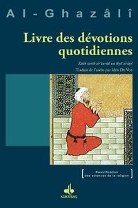 Abû-Hâmid Al-Ghazâlî - Livre des dévotions quotidiennes.