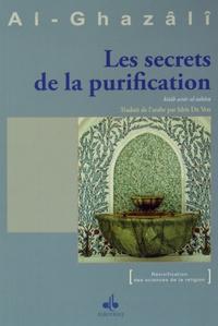 Abû-Hâmid Al-Ghazâlî - Livre des secrets de la purification.