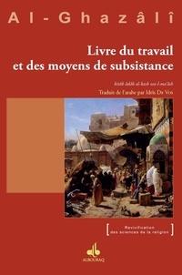 Abû-Hâmid Al-Ghazâlî - Livre du travail et des moyens de subsistance.