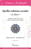 Abû-Hâmid Al-Ghazâlî - Quelles relations sociales en Islam ? - Fréquenter les gens ou rester seul, règles et convenances pour les croyants.