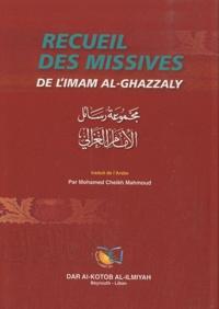 Abû-Hâmid Al-Ghazâlî - Recueil des missives de l'Imam Al-Ghazzaly.