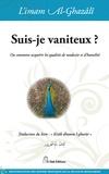 Abû-Hâmid Al-Ghazâlî - Suis-je vaniteux ? - Ou comment acquérir les qualités de modestie et d'humilité.