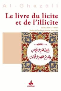 Abu Hamid Alghazali - Le livre du licite et l'illicite.
