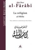 Abû-Nasr Al-Fârâbî - Al-Milla, la religion.
