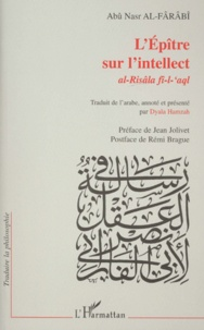 Abû-Nasr Al-Fârâbî - L'épître sur l'intellect (al-Risâla fî-l-'aql).