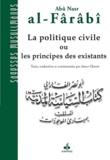 Abû-Nasr Al-Fârâbî - La politique civile ou les principes des existants.