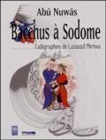 Abû Nuwas - Bacchus à Sodome.