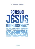 Abu Soleyman Al-Kaabi - Pourquoi Jésus doit-il revenir ? - Selon la tradition islamique.