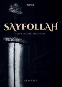 Abu Soleyman Al-Kaabi - Sayfollah - La vie de Khalid ibn al-Walid.