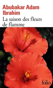 Abubakar Adam Ibrahim - La saison des fleurs de flamme.