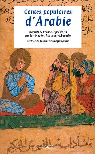 Abubaker Bagader et Eric Nave - Contes populaires d'Arabie.
