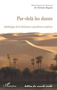 Abubaker Bagader - Par-delà les dunes - Anthologie de la littérature saoudienne moderne.