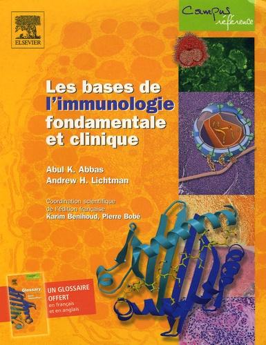 Abul-K Abbas et Andrew-H Lichtman - Les bases de l'immunologie fondamentale et clinique - Avec un glossaire.